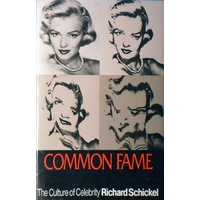 Common Fame. The Culture Of Celebrity