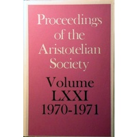 Proceedings Of The Aristotelian Society. Volume LXXI 1970 - 1971