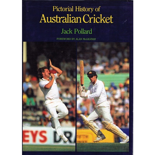 Pictorial History Of Australian Cricket.