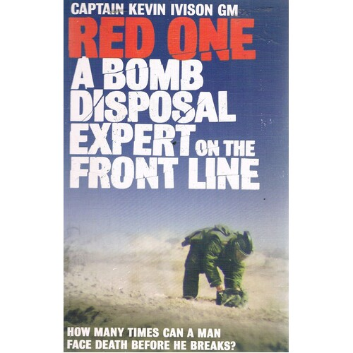 Red One. A Bomb Disposal Expert On The Front Line