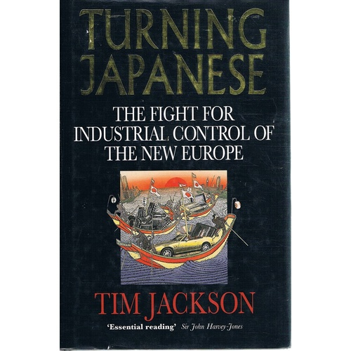 Turning Japanese. The Fight For Industrial Control Of The New Europe