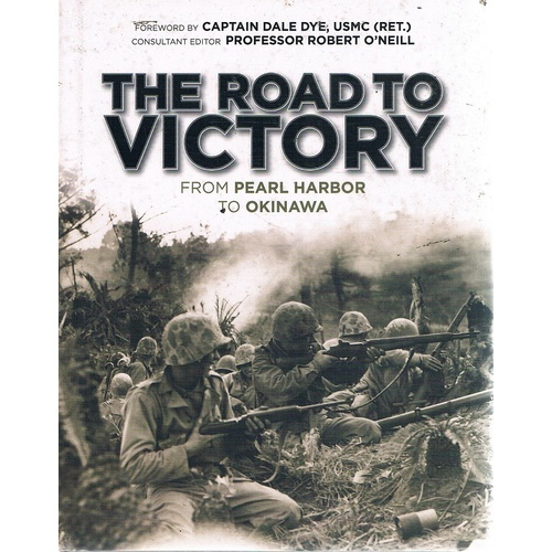 The Road to Victory. From Pearl Harbor to Okinawa