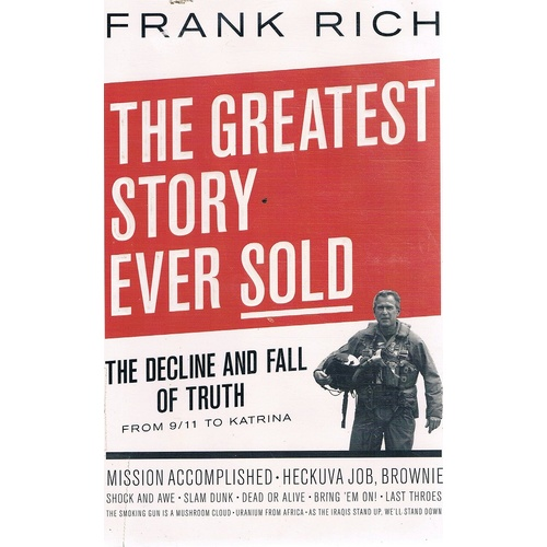 The Greatest Story Ever Sold. The Decline And Fall Of Truth