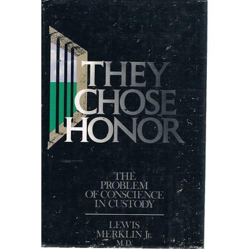 They Chose Honor. The Problem Of Conscience In Custody