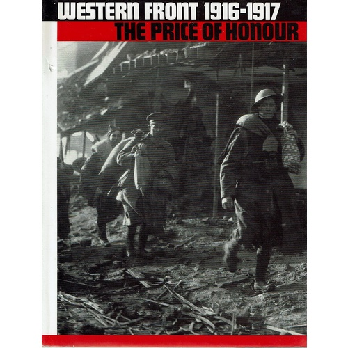 Western Front 1916-1917. The Price Of Honour