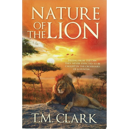 Nature Of The Lion. Hiding From The Law, They Never Expected To Be Caught In The Crosshairs Of A Hunter