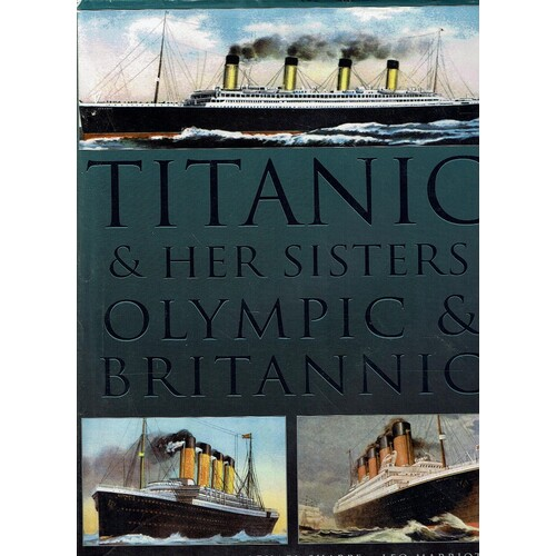 Titanic And Her Sisters Olympic And Britannic