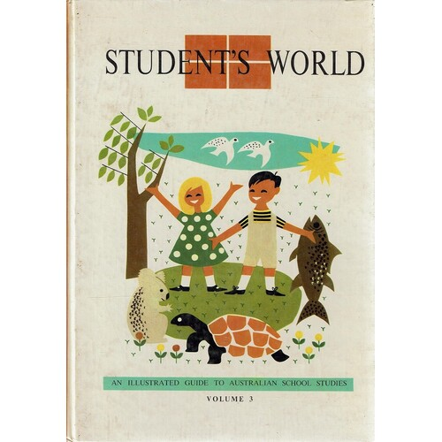 Student's World. An Illustrated Guide To Australian School Studies. Volume 3